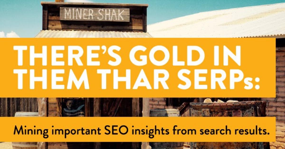 طلا در SERP های آنها وجود دارد: استخراج اطلاعات مهم SEO از نتایج جستجو