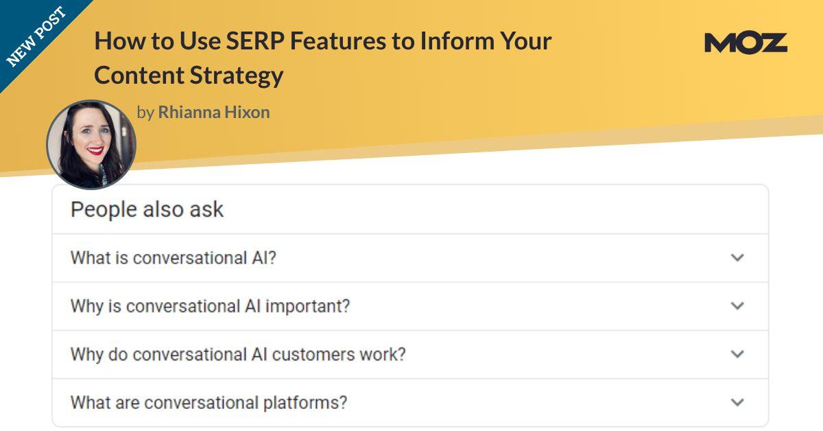 نحوه استفاده از ویژگیهای SERP برای اطلاع دادن به استراتژی محتوای خود